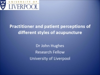 Practitioner and patient perceptions of different styles of acupuncture - John Hughes
