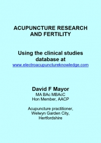 Acupuncture research and fertility: using the clinical studies database at www.electroacupunctureknowledge.com - David Mayor