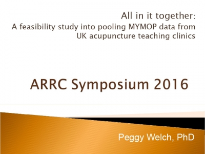 All in it together: A feasibility study into pooling MYMOP data from UK acupuncture teaching clinics - Peggy Welch